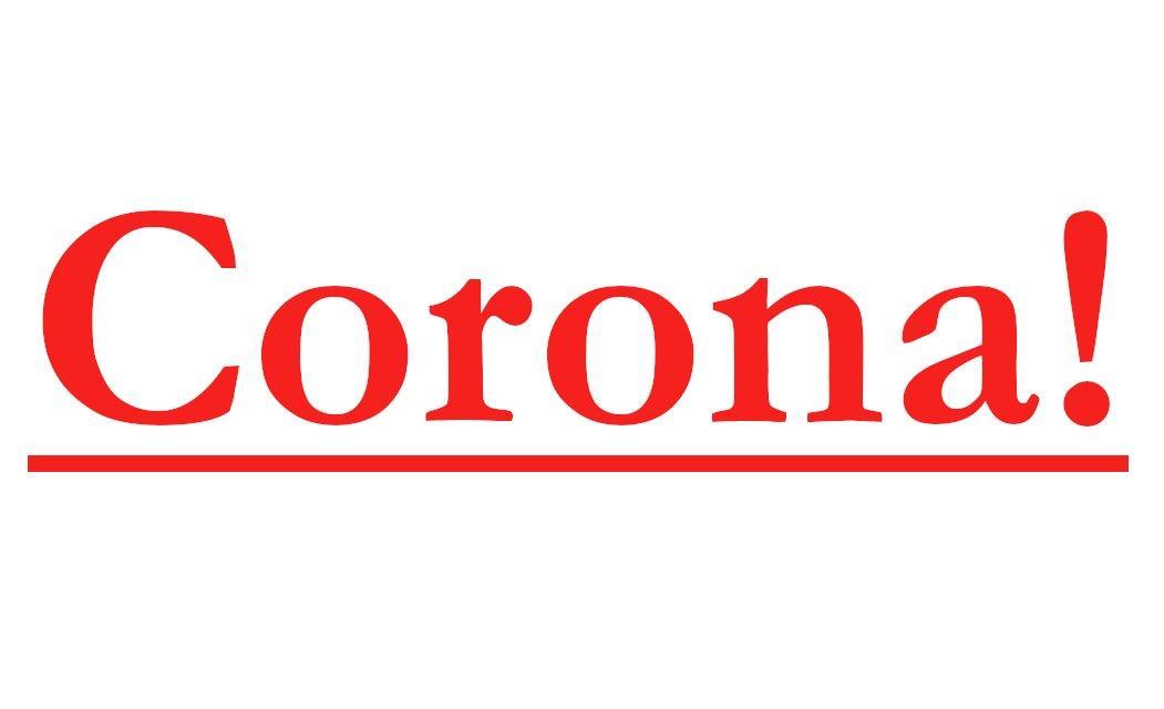 CORONA!